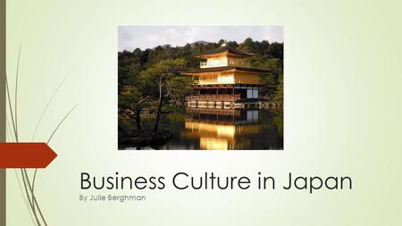 <strong>Business</strong> Culture in <strong>Japan</strong> By Julie Berghman. Map <strong>of</strong> <strong>Japan</strong>