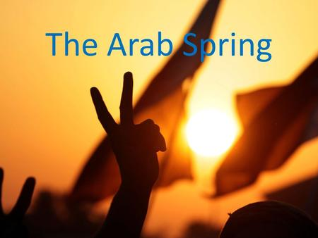 The Arab Spring. Began January 2011 in Tunisia Mohamed Bouazizi Corruption rankings (Transparency International) – Tunisia 73: Morocco 80; Algeria and.