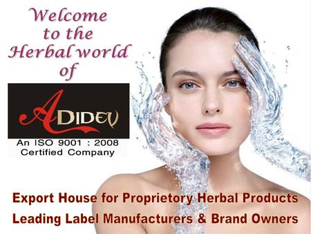 Adidev Herbals Private Limited (AHPL)- An ISO 9001: 2008 Certified Company established in 2003 at the Marble City - Jabalpur, Madhya Pradesh - INDIA Bring.