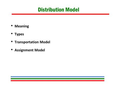 Distribution Model Meaning Types Transportation Model Assignment Model.