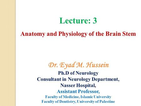 Lecture: 3 Dr. Eyad M. Hussein