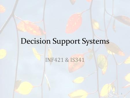 Decision Support Systems INF421 & IS341 1. 2 Simplex: a linear-programming algorithm that can solve problems having more than two decision variables.