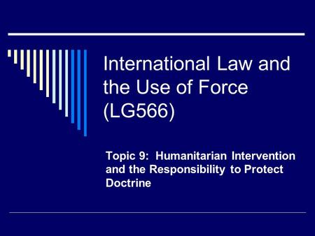International Law and the Use of Force (LG566)