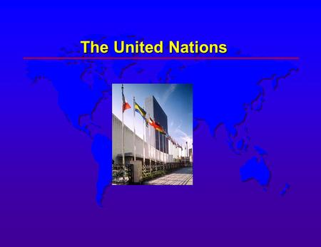 The United Nations. Origin of The United Nations  Emerged during World War II as Allies were fighting against Germany and Japan  August 1941 - Roosevelt.