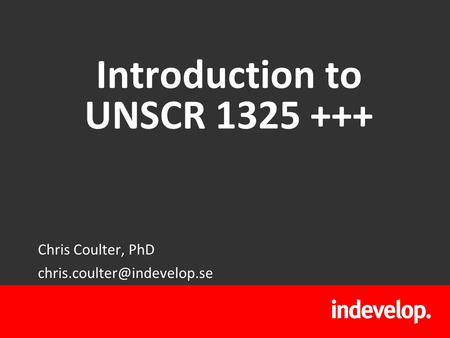 Introduction to UNSCR 1325 +++ Chris Coulter, PhD