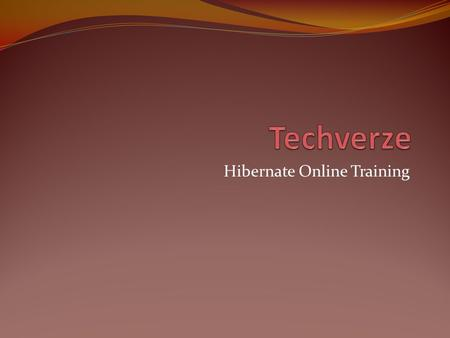 Hibernate Online Training. Introduction to Hibernate Hibernate is a high-performance Object-Relational persistence and query service which takes care.