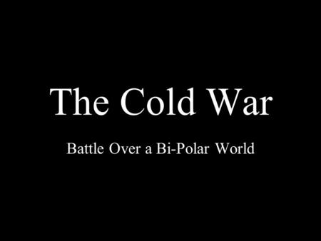 The Cold War Battle Over a Bi-Polar World. WWII: Aftermath Look on page 489…Which nation lost the most soldiers? Which lost the most civilians? Compare.