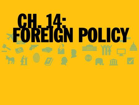 Foreign Policy Goals Are Related The Nature of Foreign Policy Foreign Policy: The programs and policies that determine America's relations with other.