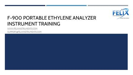 F-900 PORTABLE ETHYLENE ANALYZER INSTRUMENT TRAINING