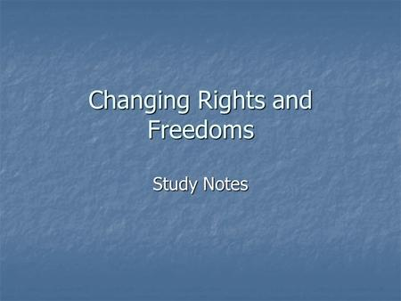 Changing Rights and Freedoms Study Notes. Protectionism In place until 1951 In place until 1951 Government regulations and legislation controls the daily.