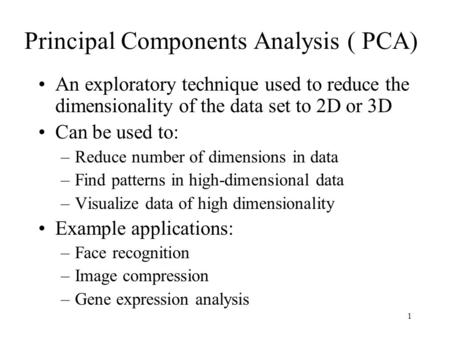 Principal Components Analysis ( PCA)