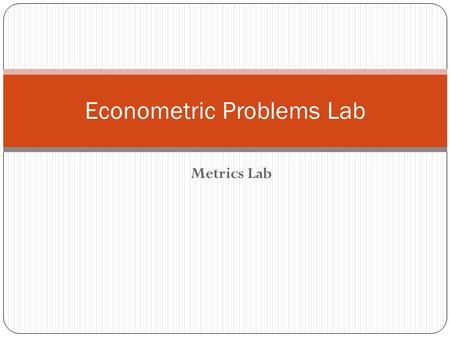 "Metrics Lab Econometric Problems Lab. Import the Macro data from Excel and use first row as variable names Time set the year variable by typing ""tsset."