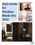 Style Guide for Window Blinds this 2016. Window Trends for 2016 Organic Materials Luxurious Fabrics Perfectly works in different environments, window.