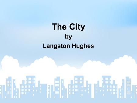 The City by Langston Hughes. Tier 1 The Story Jacob's Ladder Goals and Objectives Habits of Mind.