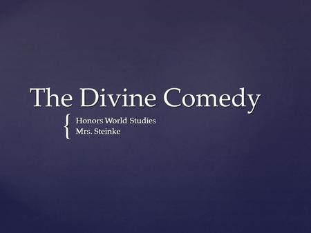 { The Divine Comedy Honors World Studies Mrs. Steinke.