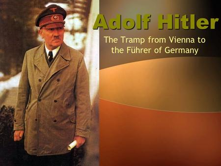 the life and career of hitler in germany Career and educational opportunities for or even making jokes about hitler or other officials nazi germany employed three types of (fountain of life.