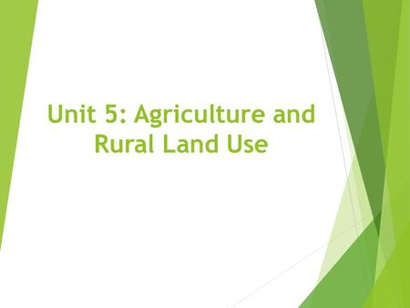 Unit 5: Agriculture and Rural Land Use.  Meatrix Part I Meatrix Part I  Meatrix Part II Meatrix Part II.