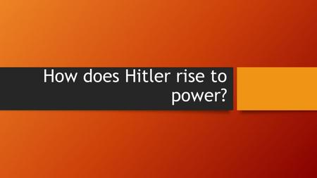 How does Hitler rise to power?. Learning Target I can summarize the political and economic problems faced by the Weimar Republic.
