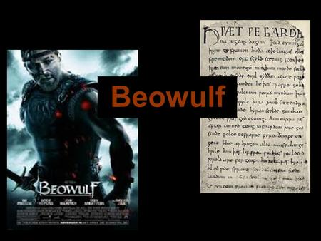 Beowulf. the first great work of English national literature Gives us a glimpse into Scandinavian and Anglo- Saxon Culture Beowulf is Beowulf Why read.