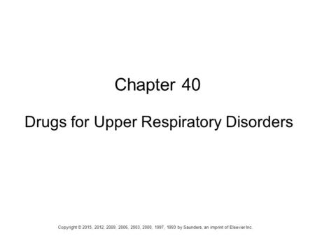 Drugs for Upper Respiratory Disorders