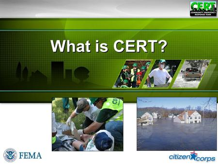 What is CERT?. Community Emergency Response Team Tornado, Adairsville, GAJanuary 30, 2013.