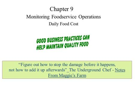 """Figure out how to stop the damage before it happens, not how to add it up afterwards""_The Underground Chef - Notes From Maggie's Farm Chapter 9 Monitoring."