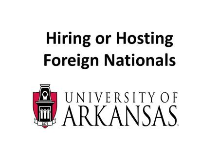 Hiring or Hosting Foreign Nationals. Who is a Foreign National? Who they are NOT! NOT United States citizen NOT permanent resident of the United States.