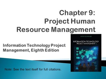 Note: See the text itself for full citations. Information Technology Project Management, Eighth Edition.