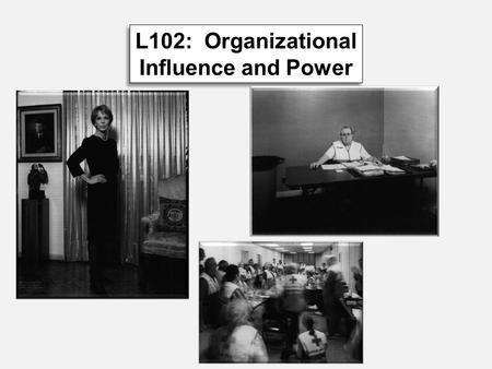 L102: Organizational Influence and Power. 2 DIRECT ORGANIZATIONAL Developing Organizations STRATEGIC Individual – Technical OrganizationalPolitical –