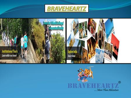 A couple of years ago, we created 'Braveheartz' to make travel experience more personal, fun and beautiful. The journey started with an idea and culminated.