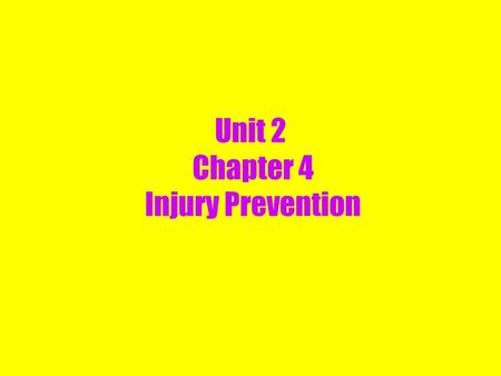 Unit 2 Chapter 4 Injury Prevention. Causative Factors Extrinsic –equipment, environment, activity, conditioning Intrinsic –age, gender, body size, history.