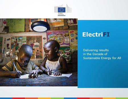 ElectriFI Delivering results in the Decade of Sustainable Energy for All.