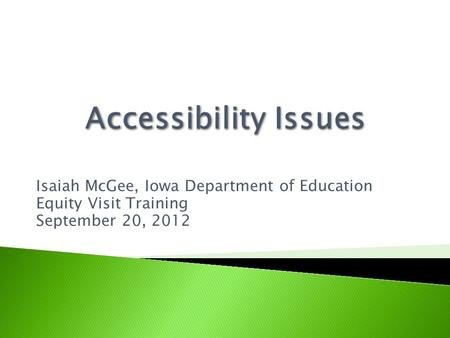Isaiah McGee, Iowa Department of Education Equity Visit Training September 20, 2012.
