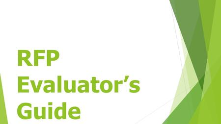 RFP Evaluator's Guide. INTRODUCTION You have been selected to participate in the evaluation of Request for Proposal (RFP). The RFP process measures economy.
