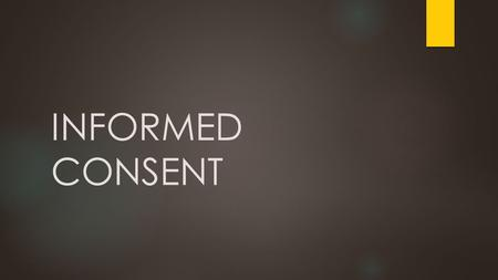 INFORMED CONSENT. RESEARCH ETHICS Research Ethics Timeline The Nazi atrocities of World War II: research on Jews in concentration camps led to the creation.