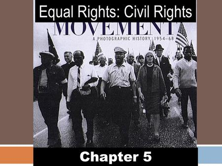 Equal Rights: Civil Rights Chapter 5. Civil Liberties  Civil Liberties = Individual rights that are protected from infringement (interference) by government.