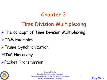 Eeng 360 1 Chapter 3 Time Division Multiplexing  The concept of Time Division Multiplexing  TDM Examples  Frame Synchronization  TDM Hierarchy  Packet.