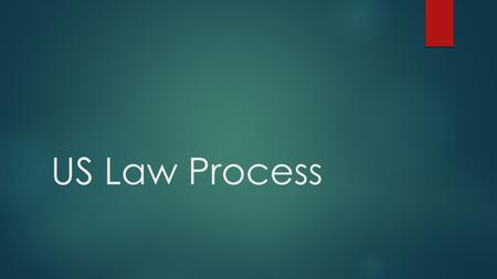 US Law Process. Due Process _____________________.