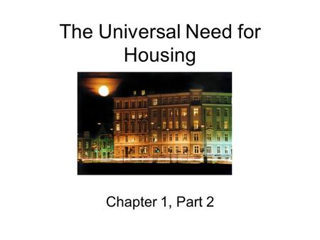 The Universal Need for Housing