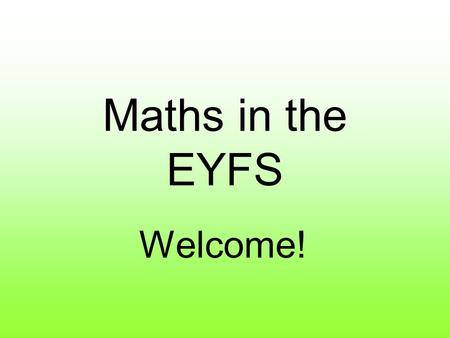 Maths in the EYFS Welcome!. Introductions Mrs Claire Foulstone – Nursery Teacher Ms Emma Mrozek (Yr 1)– Primary Curriculum Coordinator for Maths.