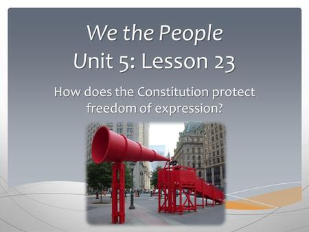 We the People Unit 5: Lesson 23