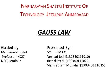 Guided by Presented By:- Mr. Saurabh patel 5 TH SEM EC Professor (HOD) Parshad Joshi(130340111010) NSIT, Jetalpur Tirthal Patel (130340111022) Maniratnam.