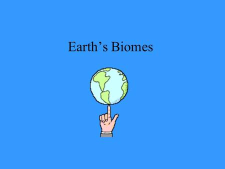 Earth's Biomes. Biome is a group of ecosystems with similar climates and organisms. By knowing this information… We are going to complete a Think:Pair:Share.