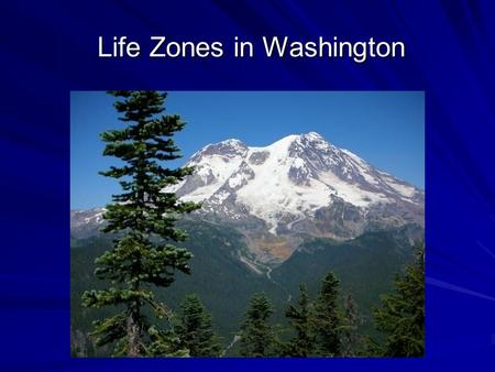 Life Zones in Washington Life Zones in Washington.