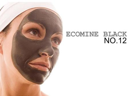 ECOMINE BLACK NO.12. NOW, the most important thing is not just to cleanse but how to cleanse and with what to cleanse. 「 ECOMINE Black No.12 」 is clean.