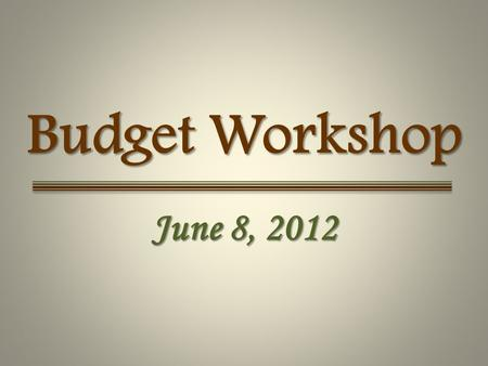 Budget Workshop June 8, 2012. Millage & Ad Valorem History FY 05/06 – FY 12/13 Proposed 2 $97.4 million 37.8% reduction.