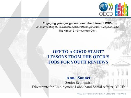 OECD, Directorate for Employment, Labour and Social Affairs Engaging younger generations: the future of ESCs Annual meeting of Presidents and Secretaries-general.