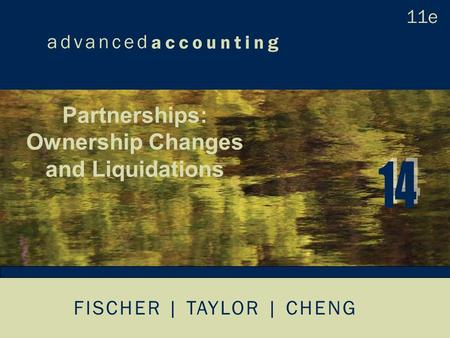 FISCHER | TAYLOR | CHENG Partnerships: Ownership Changes and Liquidations.
