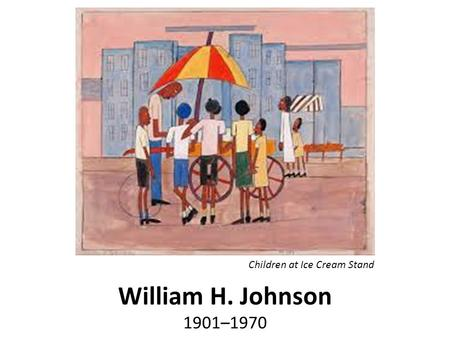 William H. Johnson 1901–1970 Children at Ice Cream Stand.