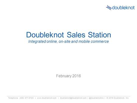 Telephone: (408) 971-9120 |  | | © 2016 Doubleknot, Inc Doubleknot Sales Station Integrated.